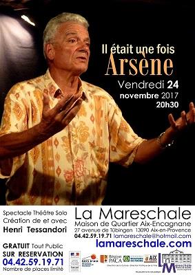 THEATRE SOLO Il était une fois Arsène Cie Caf'in Vendredi 24 novembre 2017 20h30