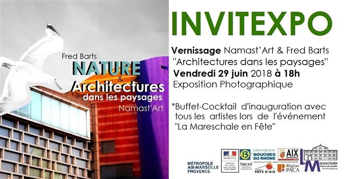 INVITEXPO Namast_Art & Fred Barts Architectures dans les Paysages Vernissage vendredi 29 juin 2018 18h